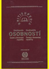 Encyklopedie osobností České a Slovenské republiky = Encyklopédia osobností Českej a Slovenskej republiky (odkaz v elektronickém katalogu)