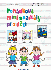 Pohádkové minimuzikály pro děti  (odkaz v elektronickém katalogu)