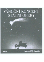 Vánoční koncert Státní opery : 17 & 18.12.2018 Forum Karlín (odkaz v elektronickém katalogu)