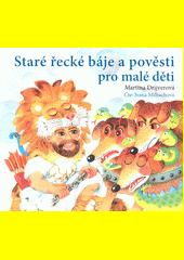 Staré řecké báje a pověsti pro malé děti  (odkaz v elektronickém katalogu)