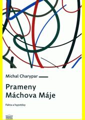Prameny Máchova Máje : fakta a hypotézy  (odkaz v elektronickém katalogu)