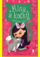 Mína a kočky. Malá Misty se bojí  (odkaz v elektronickém katalogu)