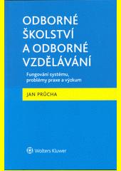 Odborné školství a odborné vzdělávání : fungování systému, problémy praxe a výzkum  (odkaz v elektronickém katalogu)