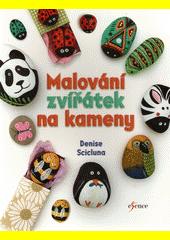 Malování zvířátek na kameny  (odkaz v elektronickém katalogu)