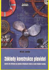 Základy konstrukce plavidel : skripta pro přípravu na zkoušku způsobilosti vůdců a členů posádek plavidel  (odkaz v elektronickém katalogu)