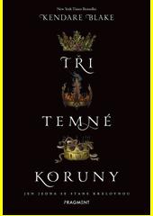 Tři temné koruny  (odkaz v elektronickém katalogu)