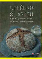 Upečeno s láskou : kváskový chléb a pečivo  (odkaz v elektronickém katalogu)