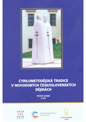 Cyrilometodějská tradice v novodobých československých dějinách  (odkaz v elektronickém katalogu)