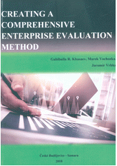 Creating a comprehensive enterprise evaluation method  (odkaz v elektronickém katalogu)