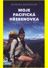 Moje pacifická hřebenovka : ze dna až na vrcholky hor  (odkaz v elektronickém katalogu)