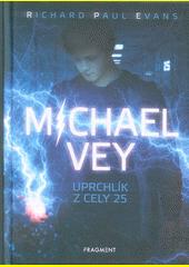Michael Vey : uprchlík z cely 25  (odkaz v elektronickém katalogu)