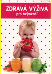 Zdravá výživa pro nejmenší  (odkaz v elektronickém katalogu)