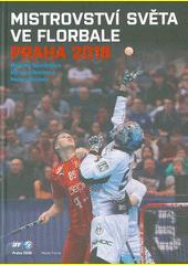 Mistrovství světa ve florbale Praha 2018  (odkaz v elektronickém katalogu)