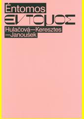 Éntomos = Entomos : Hulačová - Keresztes - Janoušek  (odkaz v elektronickém katalogu)