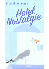 Hotel Nostalgie  (odkaz v elektronickém katalogu)