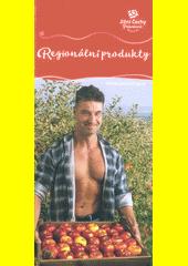 Regionální produkty : Jižní Čechy pohodové  (odkaz v elektronickém katalogu)