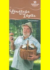 Ländliche Idylle : Südböhmen entspannt  (odkaz v elektronickém katalogu)
