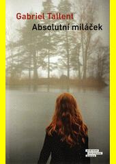 Absolutní miláček  (odkaz v elektronickém katalogu)