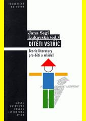 Dítěti vstříc : teorie literatury pro děti a mládež  (odkaz v elektronickém katalogu)