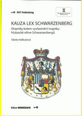 Kauza Lex Schwarzenberg : otazníky kolem vyvlastnění majetku hlubocké větve Schwarzenbergů  (odkaz v elektronickém katalogu)