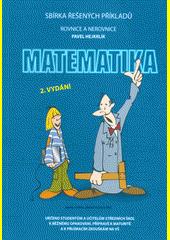 Matematika : sbírka řešených příkladů. Rovnice a nerovnice  (odkaz v elektronickém katalogu)