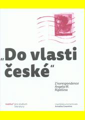 Do vlasti české  : z korespondence Angela M. Ripellina  (odkaz v elektronickém katalogu)