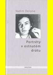 Portréty v ostnatém drátu  (odkaz v elektronickém katalogu)