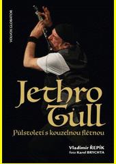 Jethro Tull : půlstoletí s kouzelnou flétnou  (odkaz v elektronickém katalogu)