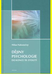 Dějiny psychologie do konce 19. století  (odkaz v elektronickém katalogu)