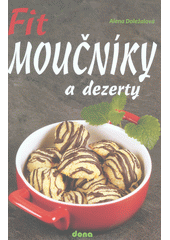 Fit moučníky a dezerty  (odkaz v elektronickém katalogu)