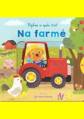Na farmě  (odkaz v elektronickém katalogu)