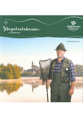 Angelerlebnisse in Südböhmen : Südböhmen entspannt  (odkaz v elektronickém katalogu)