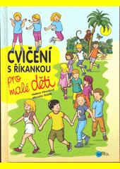 Cvičení s říkankou pro malé děti  (odkaz v elektronickém katalogu)