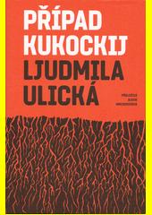 Případ Kukockij  (odkaz v elektronickém katalogu)