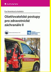 Ošetřovatelské postupy pro zdravotnické záchranáře II  (odkaz v elektronickém katalogu)