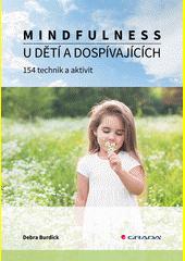 Mindfulness u dětí a dospívajících : 154 technik a aktivit  (odkaz v elektronickém katalogu)