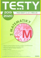 Testy 2019-2020 pro žáky 5. a 7. tříd ZŠ z matematiky  (odkaz v elektronickém katalogu)