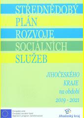 Střednědobý plán rozvoje sociálních služeb Jihočeského kraje na období 2019-2021 : schváleno usnesením Zastupitelstva Jihočeského kraje č. 133 (odkaz v elektronickém katalogu)