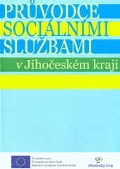 Průvodce sociálními službami v Jihočeském kraji (odkaz v elektronickém katalogu)