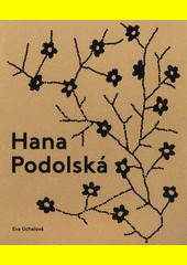 Hana Podolská : legenda české módy  (odkaz v elektronickém katalogu)