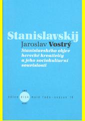 Stanislavského objev herecké kreativity a jeho sociokulturní souvislosti  (odkaz v elektronickém katalogu)