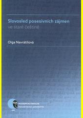 Slovosled posesivních zájmen ve staré češtině  (odkaz v elektronickém katalogu)