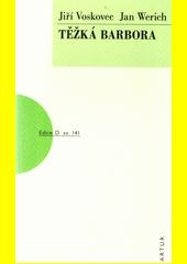Těžká Barbora  (odkaz v elektronickém katalogu)