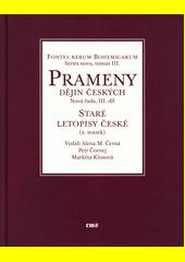 Staré letopisy české : (východočeská větev a některé související texty)  (odkaz v elektronickém katalogu)