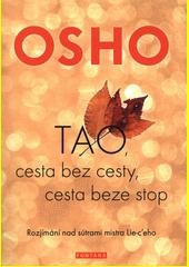 Tao, cesta bez cesty, cesta beze stop : rozjímání nad sútrami mistra Lie-c'eho  (odkaz v elektronickém katalogu)