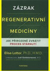 Zázrak regenerativní medicíny : jak přirozeně zvrátit proces stárnutí  (odkaz v elektronickém katalogu)