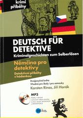 Deutsch für Detektive : Kriminalgeschichten zum Selberlösen = Němčina pro detektivy : detektivní příběhy s hádankou  (odkaz v elektronickém katalogu)