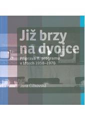 Již brzy na dvojce : příprava II. programu v letech 1958-1970  (odkaz v elektronickém katalogu)