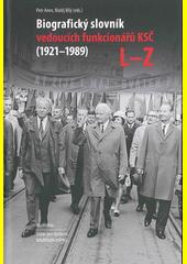 Biografický slovník vedoucích funkcionářů KSČ (1921-1989). L-Z  (odkaz v elektronickém katalogu)