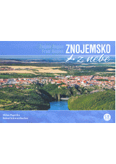 Znojemsko z nebe = Znojmo Region from heaven  (odkaz v elektronickém katalogu)
